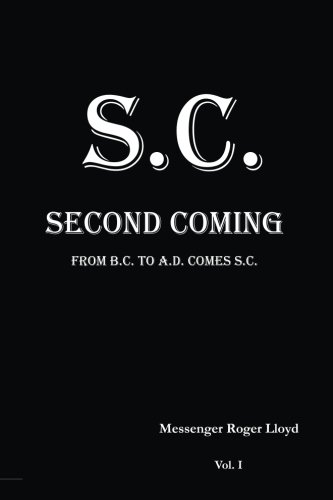 9781481252683: S.C. Second Coming: From B.C. To A.D. Comes S.C.: Volume 1