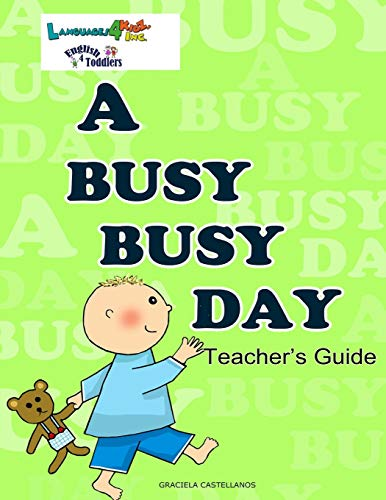 9781481253420: A Busy, Busy Day: Teacher's Guide for English4Tddlers