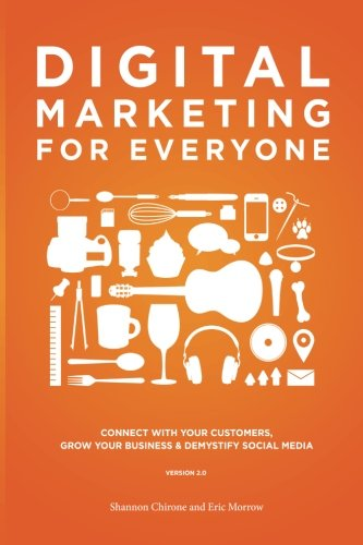 9781481253475: Digital Marketing for Everyone: Connect with your customers, grow your business & demystify social media