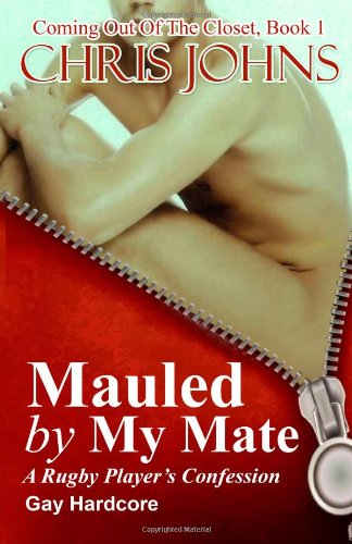 9781481253789: Mauled by My Mate - A Rugby Player's Confession - Gay Hardcore