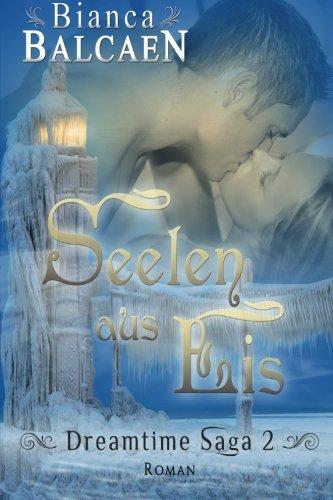 9781481254182: Tränen der Lilie - Seelen aus Eis (Dreamtime-Saga) (German Edition)
