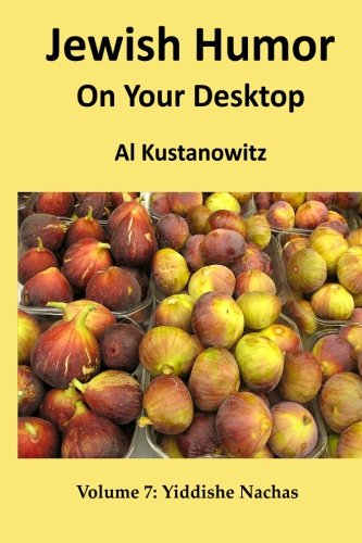 Jewish Humor on Your Desktop: Yiddishe Nachas: Al Kustanowitz