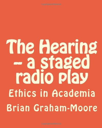 9781481254465: The Hearing -- a staged radio play: Ethics in Academia