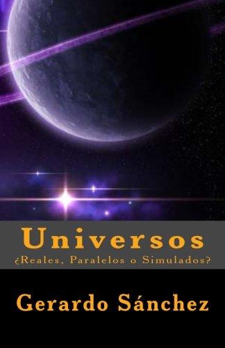 9781481254717: Universos: Reales, Paralelos o Simulados (Spanish Edition)