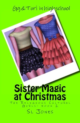 The Religious Cultural Girls: Sister Magic at Christmas: Sl Jones