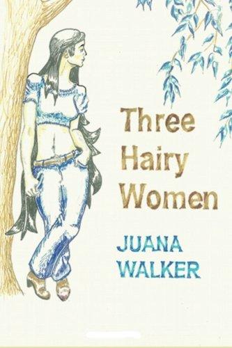 9781481258036: Three Hairy Women