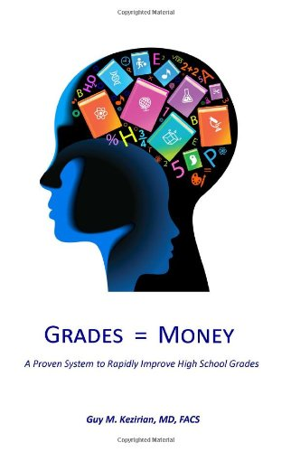 9781481258449: Grades Equal Money: A proven system to rapidly improve high school grades