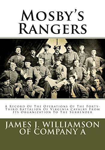 9781481260701: Mosby's Rangers: A Record Of The Operations Of The Forty-Third Battalion Of Virginia Cavalry From Its Organization To The Surrender