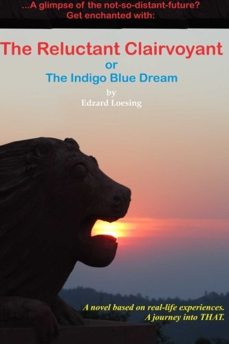 9781481261043: The Reluctant Clairvoyant or The Indigo Blue Dream