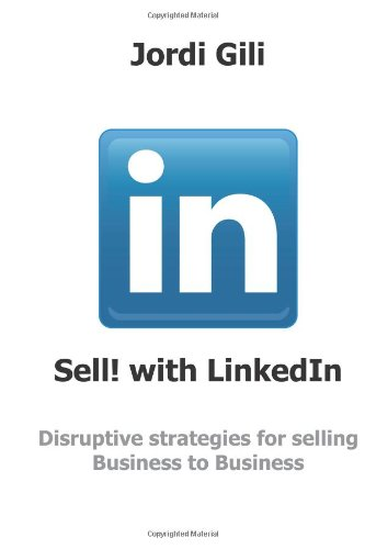 9781481261715: Sell! with LinkedIn: Disruptive strategies for selling business to business