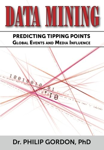 9781481261821: DATA MINING: Predicting Tipping Points: Global Events and Media Influence