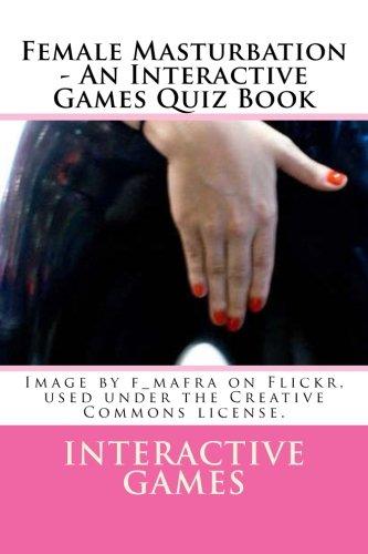 Female Masturbation - An Interactive Games Quiz: Games, Interactive