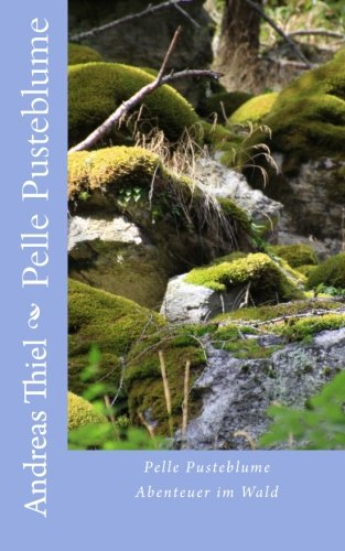 9781481266468: Pelle Pusteblume: Abenteuer im Wald
