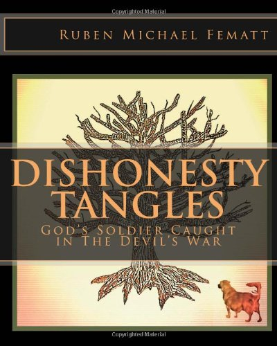 9781481269186: Dishonesty Tangles: God's Soldier Caught in The Devil's War