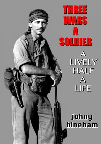 9781481270427: Three Wars A Soldier: A Lively Half A Life