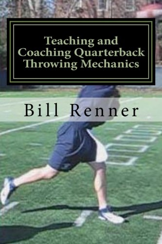 9781481271110: Teaching and Coaching Quarterback Throwing Mechanics