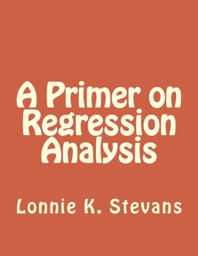 9781481271479: A Primer on Regression Analysis