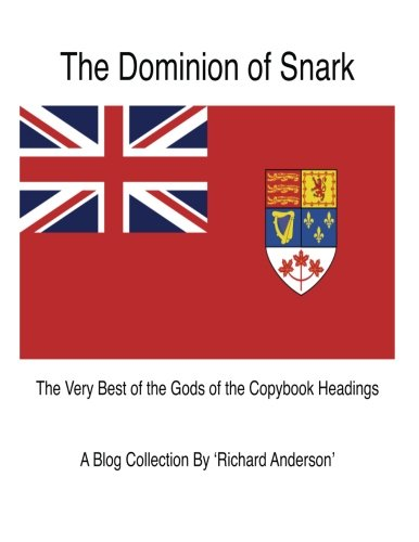 9781481272117: The Dominion of Snark: The Very Best of the Gods of the Copybook Headings
