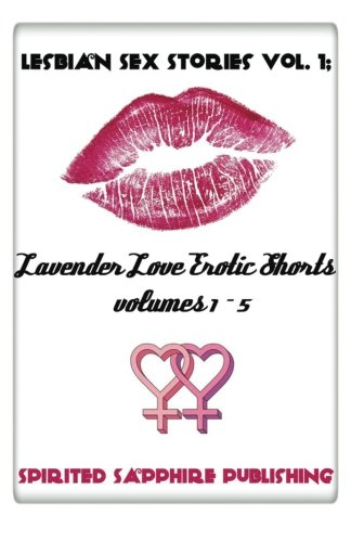Lesbian Sex Stories Vol. 1: Lavender Love: Publishing, Spirited Sapphire