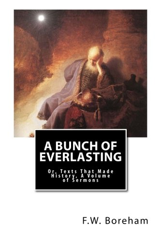 9781481272926: A Bunch of Everlasting: Or, Texts That Made History, A Volume of Sermons
