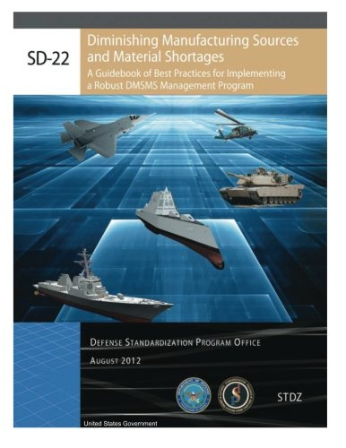 9781481272988: SD-22 Diminishing Manufacturing Sources and Material Shortages: A Guidebook of Best Practices for Implementing a Robust DMSMS Management Program August 2012