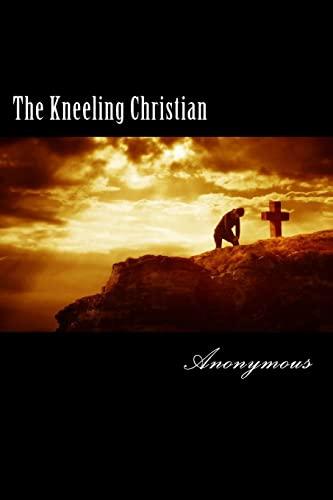9781481274326: The Kneeling Christian