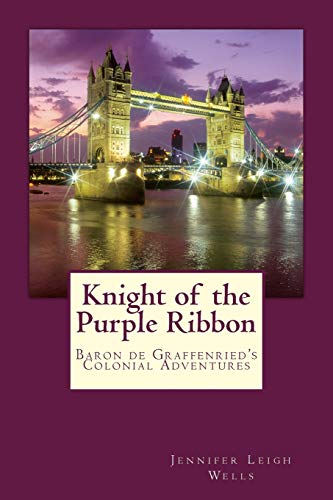9781481274890: Knight of the Purple Ribbon: Baron de Graffenried's Colonial Adventures