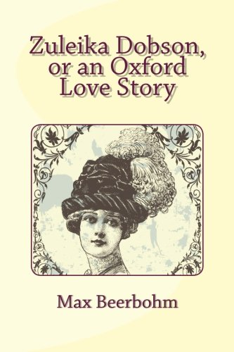 9781481275309: Zuleika Dobson, or an Oxford Love Story