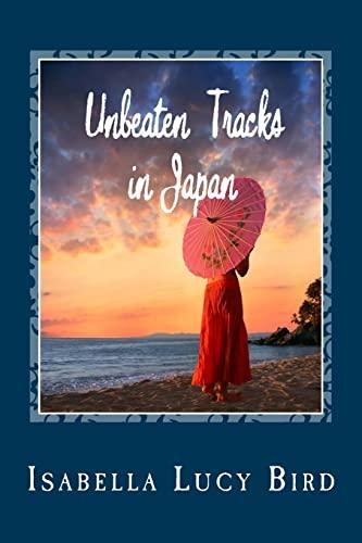 9781481275705: Unbeaten Tracks in Japan
