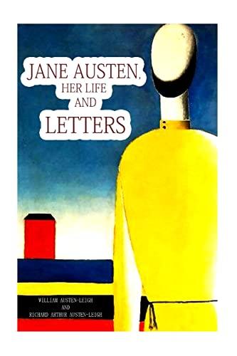 Jane Austen, Her Life And Letters: Richard Arthur Austen-Leigh, William Austen-Leigh And
