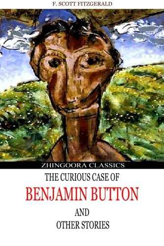 9781481276955: The Curious Case Of Benjamin Button And Other Stories