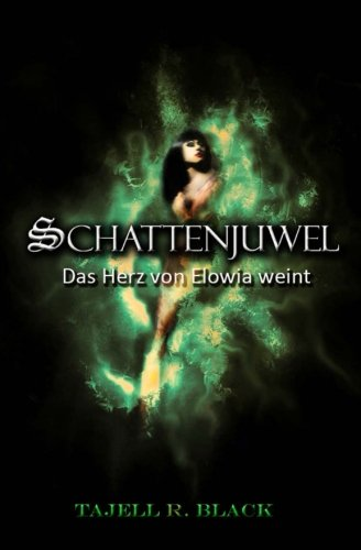 9781481279666: Schattenjuwel: Das Herz von Elowia weint: Volume 2