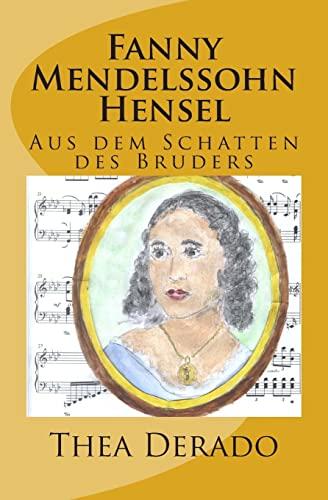 9781481280884: Fanny Mendelssohn Hensel: Aus dem Schatten des Bruders