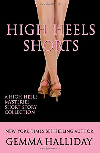 9781481280938: High Heels Shorts: A High Heels Mysteries Short Story Collection