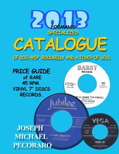 9781481281249: 2013 Fosman's Specialized Catalogue: Values of Rare Doo-Wop, Rockabilly and a Touch of Soul (2013 Fosman's Specialized Price Guide)