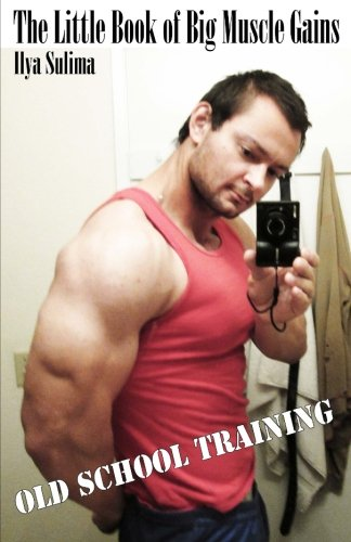 The Little Book of Big Muscle Gains: Ilya Sulima