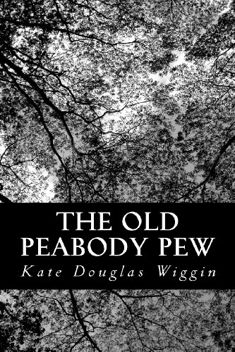 The Old Peabody Pew: A Christmas Romance of a Country Church (9781481283458) by Kate Douglas Wiggin