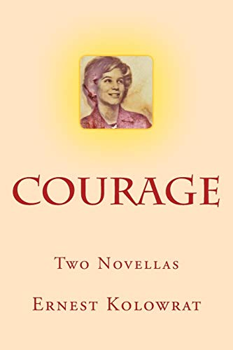 Courage: Two Novellas: Kolowrat, Ernest