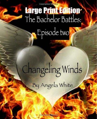 9781481286190: Changeling Winds - Large Print Edition (Bachelor Battles) (Volume 2)
