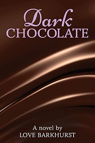 Dark Chocolate: Love Barkhurst
