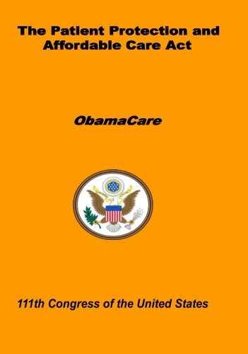 9781481288064: The Patient Protection and Affordable Care Act: ObamaCare