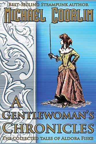 9781481288750: A Gentlewoman's Chronicles (Galvanic Century)
