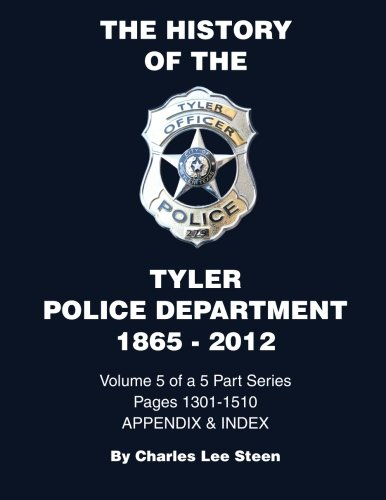 9781481288927: History of the Tyler Police Department 1865-2012 Vol. 5