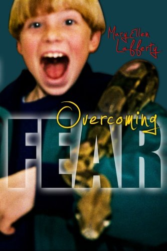 Overcoming Fear: A kind-hearted grandmother's adventures with: Mary Ellen Lafferty