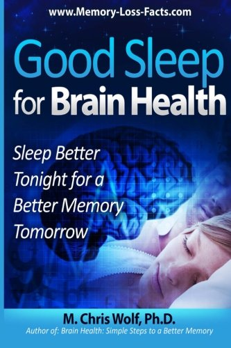 9781481290906: Good Sleep for Brain Health: Sleep Better Tonight for a Better Memory Tomorrow