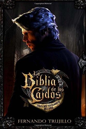 9781481294959: La Biblia de los Caídos. Tomo 1 del testamento del Gris. (Spanish Edition)