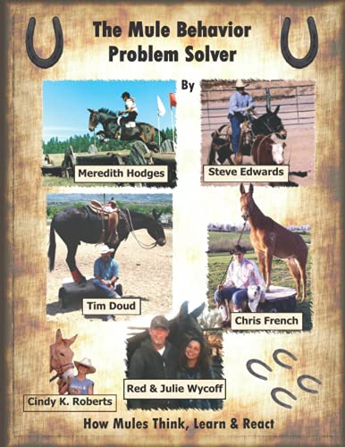 The Mule Behavior Problem Solver: How Mules: Roberts, Cindy K;