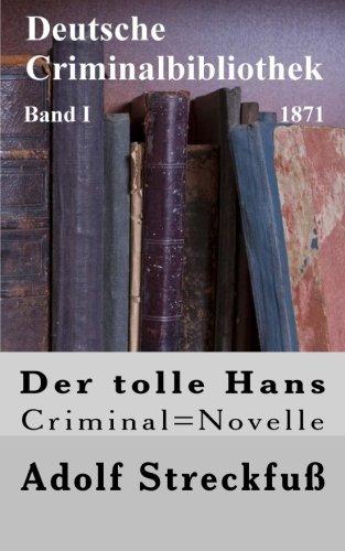 9781481295758: Der tolle Hans: Criminal=Novelle: Volume 1 (Deutsche Criminalbibliothek)