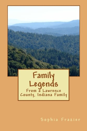 9781481295871: Family Legends: From a Lawrence County, Indiana Family