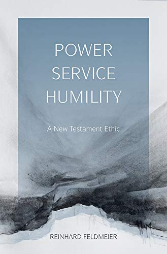 9781481300254: Power, Service, Humility: A New Testament Ethic